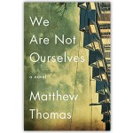 We Are Not Ourselves a novel by Matthew Thomas